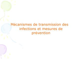 M é canismes de transmission des infections et mesures de pr é vention