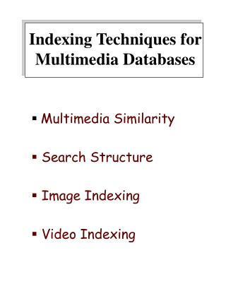Indexing Techniques for Multimedia Databases