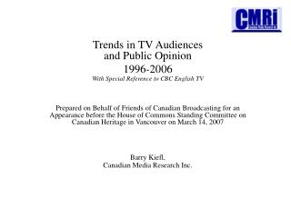 Barry Kiefl, Canadian Media Research Inc.