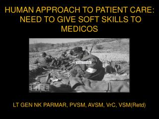 HUMAN APPROACH TO PATIENT CARE:  NEED TO GIVE SOFT SKILLS TO MEDICOS