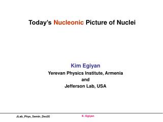 Today's  Nucleonic  Picture of Nuclei