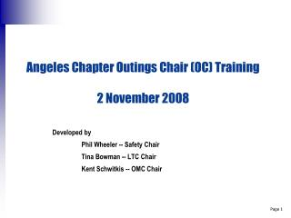 Angeles Chapter Outings Chair (OC) Training 2 November 2008