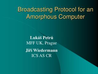 Broadcasting Protocol for an Amorphous Computer