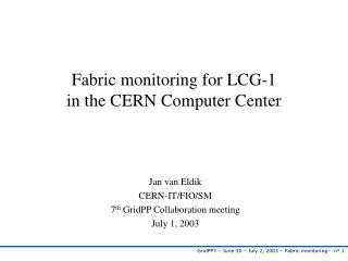 Fabric monitoring for LCG-1 in the CERN Computer Center