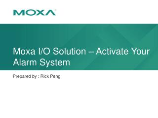 Moxa I/O Solution – Activate Your Alarm System