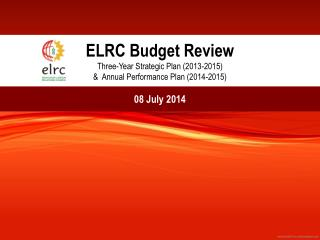 ELRC Budget Review Three-Year Strategic Plan (2013-2015)  &  Annual Performance Plan (2014-2015)