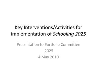 Key Interventions/Activities for implementation of  Schooling 2025