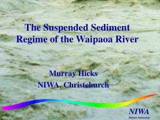 The Suspended Sediment Regime of the Waipaoa River