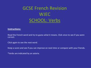 GCSE French Revision WJEC SCHOOL: Verbs