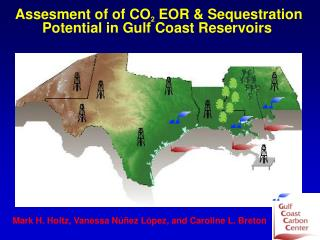 Assesment of of CO 2  EOR & Sequestration Potential in Gulf Coast Reservoirs