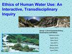 Ethics of Human Water Use: An Interactive, Transdisciplinary Inquiry