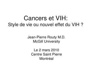 Cancers et VIH: Style de vie ou nouvel effet du VIH ?
