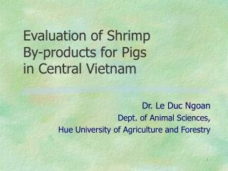 Evaluation of Shrimp  By-products for Pigs  in Central Vietnam
