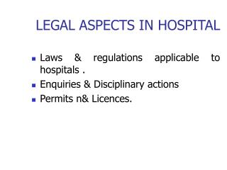 LEGAL ASPECTS IN HOSPITAL