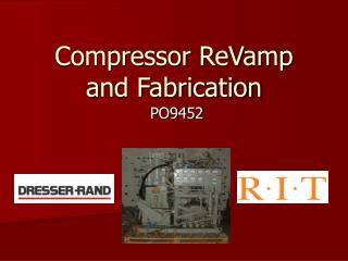 Compressor ReVamp and Fabrication