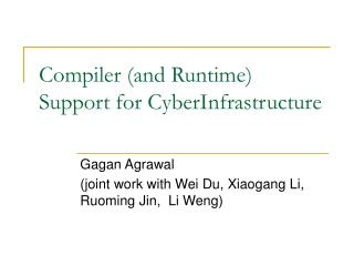 Compiler (and Runtime) Support for CyberInfrastructure