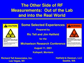 The Other Side of RF Measurements:  Out of the Lab and into the Real World