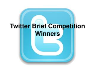 Twitter Brief Competition Winners