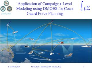 Application of Campaign+ Level Modeling using DMOES for Coast Guard Force Planning