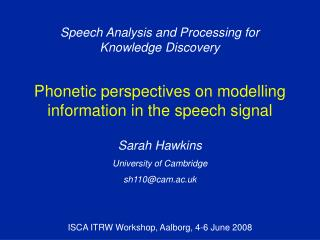 Phonetic perspectives on modelling information in the speech signal
