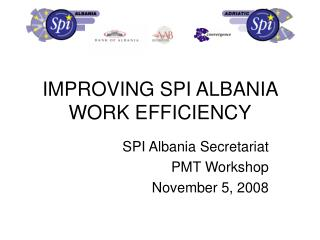 IMPROVING SPI ALBANIA WORK EFFICIENCY