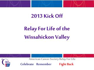 2013 Kick Off Relay For Life of the Wissahickon Valley