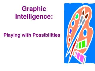 Graphic Intelligence: