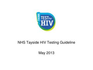 NHS Tayside HIV Testing Guideline May 2013