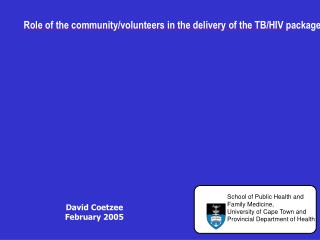 Role of the community/volunteers in the delivery of the TB/HIV package: