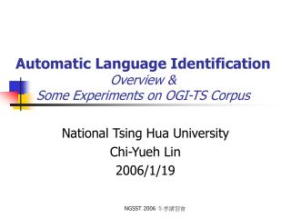Automatic Language Identification Overview &  Some Experiments on OGI-TS Corpus