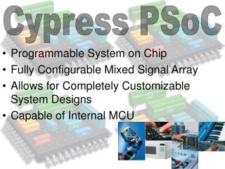 Programmable System on Chip  Fully Configurable Mixed Signal Array