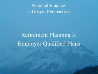 Personal Finance:   a Gospel Perspective