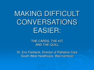 MAKING DIFFICULT  CONVERSATIONS EASIER: