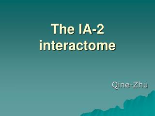 The IA-2 interactome