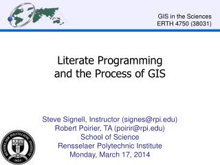 Literate Programming  and the Process of GIS