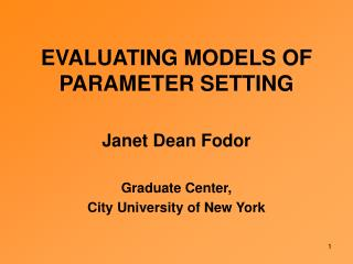 EVALUATING MODELS OF PARAMETER SETTING