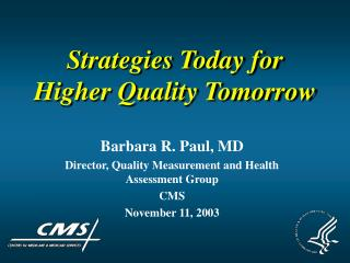 Strategies Today for Higher Quality Tomorrow