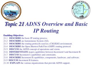 Topic 21  ADNS Overview and Basic IP Routing Enabling Objectives