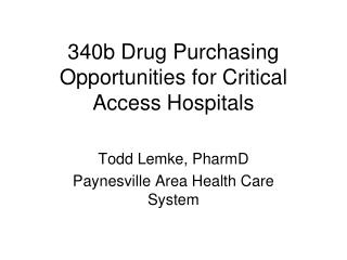 340b Drug Purchasing Opportunities for Critical Access Hospitals
