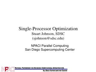 Single-Processor Optimization Stuart Johnson, SDSC (sjohnson@sdsc)