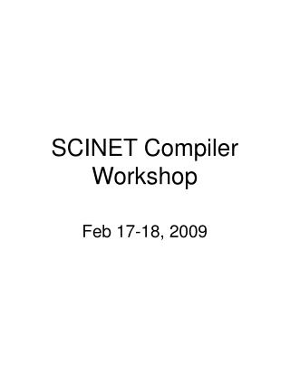 SCINET Compiler Workshop