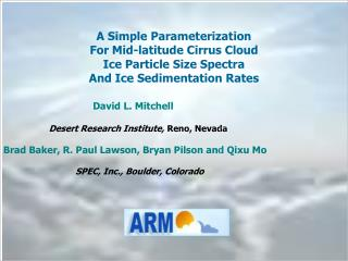 A Simple Parameterization  For Mid-latitude Cirrus Cloud Ice Particle Size Spectra