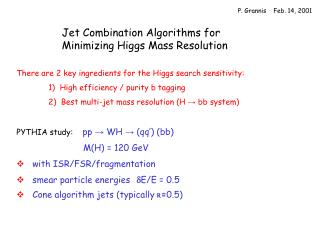 Jet Combination Algorithms for Minimizing Higgs Mass Resolution
