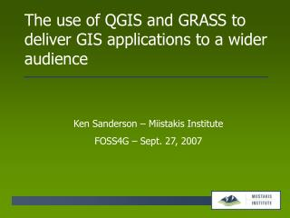 The use of QGIS and GRASS to deliver GIS applications to a wider audience
