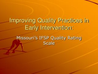Improving Quality Practices in Early Intervention: