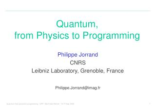Quantum,  from Physics to Programming