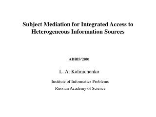 Subject Mediation for Integrated Access to Heterogeneous Information  Sources