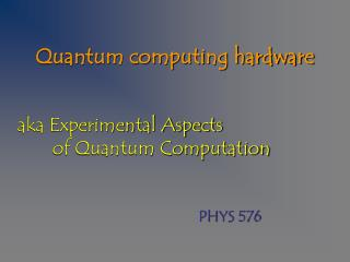 Quantum computing hardware