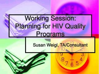 Working Session: Planning for HIV Quality Programs