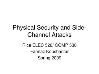 Physical Security and Side-Channel Attacks